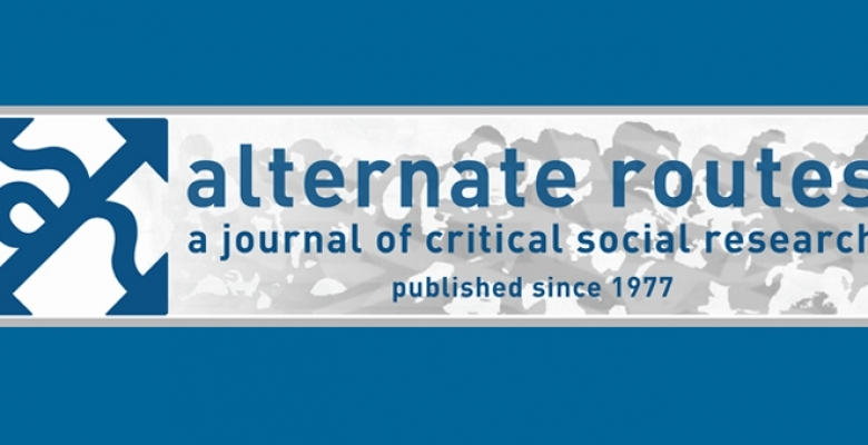 Alternate Routes: A Journal of Critical Social Research, 2014 Special Issue