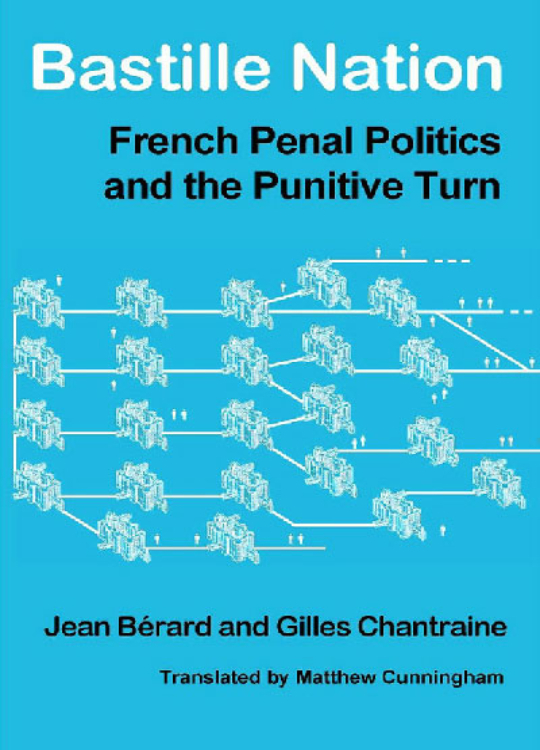 Bastille Nation: French Penal Politics and the Punitive Turn