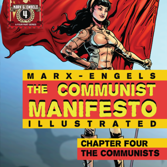 The Communist Manifesto Illustrated.  Chapter Four: The Communists