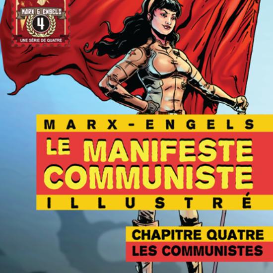 Le Manifeste Communiste Illustré. Chapitre Quatre: Les Communistes