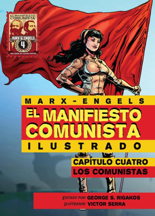 El Manifiesto Comunista Ilustrado. Capitulo Cuatro: Los Comunistas