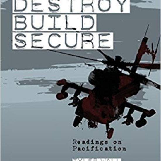 Destroy, Build, Secure: Readings on Pacification