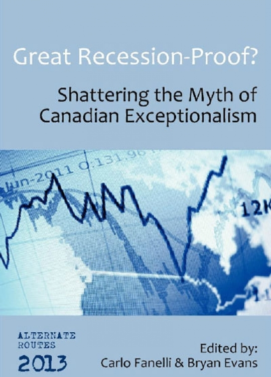 Great Recession-Proof?: Shattering the Myth of Canadian Exceptionalism