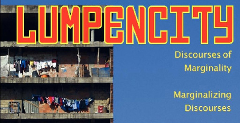Launch of Lumpencity: Discourses of Marginality/Marginalizing Discourses