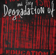 Neoliberalism and the Degradation of Education