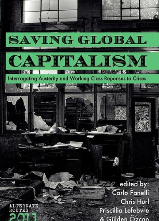Saving Global Capitalism: Interrogating Austerity and Working Class Responses to Crises