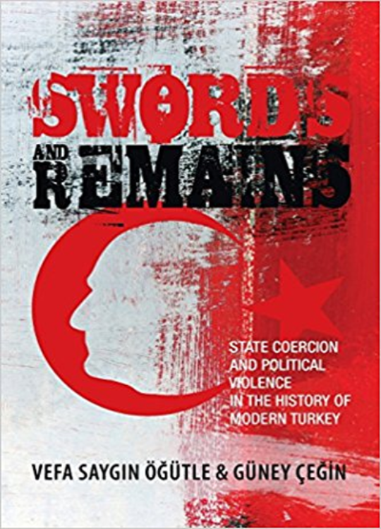 Swords and Remains: State Coercion and Political Violence in the History of Modern Turkey