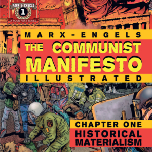The Communist Manifesto Illustrated.  Chapter One – Historical Materialism