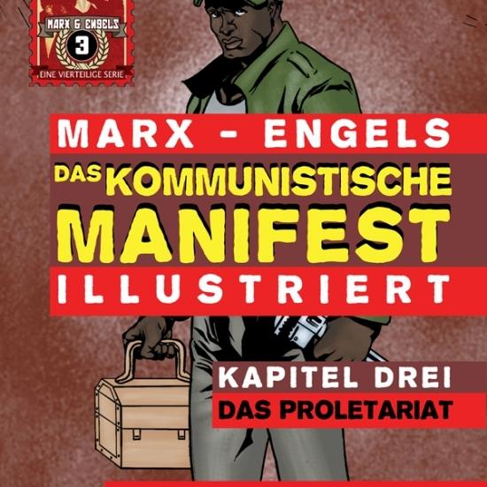 Das Kommunistische Manifest (Illustriert) – Kapitel Drei: Das Proletariat