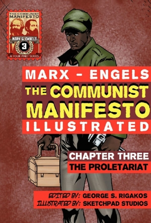 The Communist Manifesto Illustrated.  Chapter Three – The Proletariat