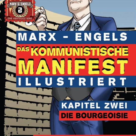 Das Kommunistische Manifest Illustriert Kapitel Zwei: Die Bourgeoisie