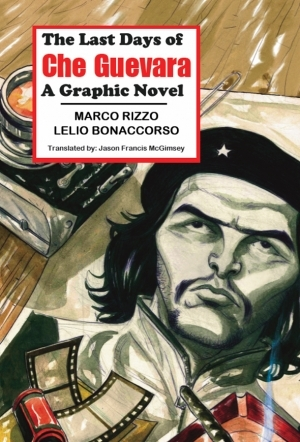 The Last Days of Che Guevara: A Graphic Novel