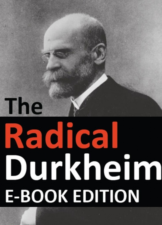 The Radical Durkheim: E-Book Edition